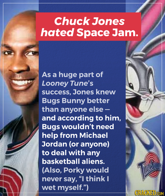 Chuck Jones hated Space Jam. As a huge part of Looney Tune's success, Jones knew Bugs Bunny better than anyone else - and according to him, Bugs would