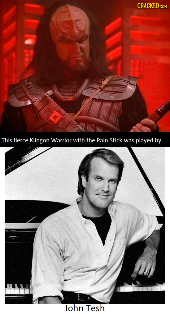 CRACKED.COM This fierce Klingon Warrior with the Pain Stick was played by ... John Tesh