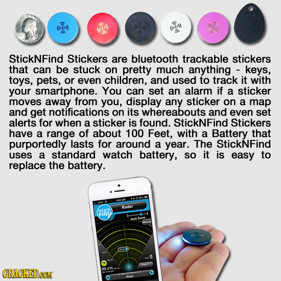 StickNFind Stickers are bluetooth trackable stickers that can be stuck on pretty much anything keys, toys, pets, or even children, and used to track i