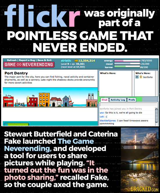 flickr was originally part of a POINTLESS GAME THAT NEVER ENDED. Refresh Report Bua Save Exit strlatic 12,354,314 energy 11783/5000 GAME O NEUERENDING