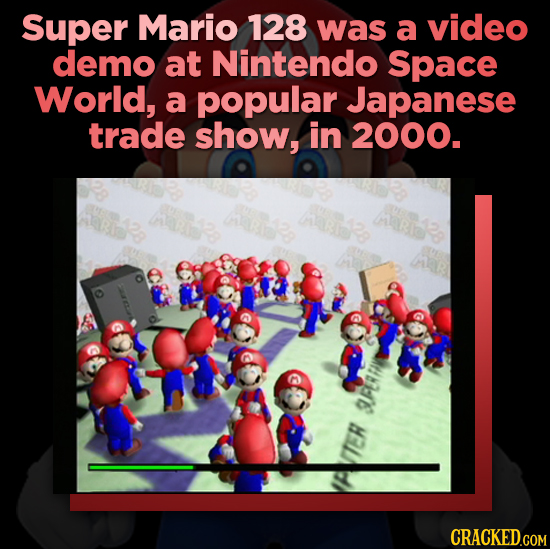 Super Mario 128 was a video demo at Nintendo Space World, a popular Japanese trade show, in 2000. ay VTER