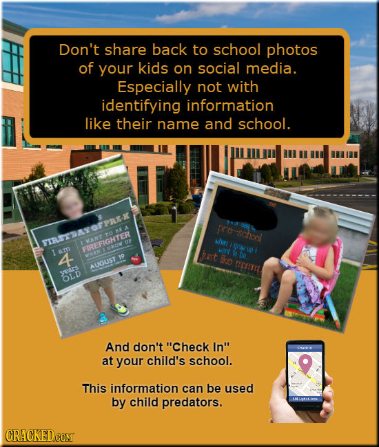 Don't share back to school photos of your kids on social media. Especially not with identifying information like their name and school. Year prescheol