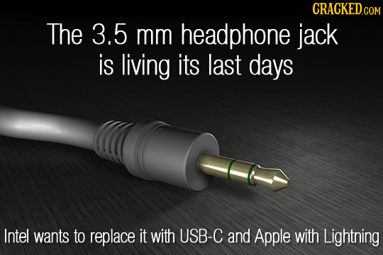 The 3.5 mm headphone jack is living its last days Intel wants to replace it with USB-C and Apple with Lightning