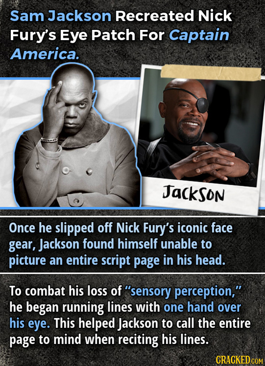 Sam Jackson Recreated Nick Fury's Eye Patch For Captain America. Jackson Once he slipped off Nick Fury's iconic face gear, Jackson found himself unabl
