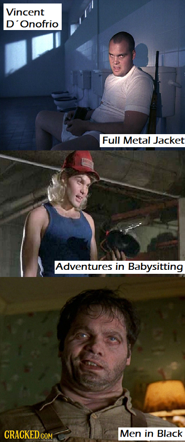 Vincent D Onofrio Full Metal Jacket Adventures in Babysitting CRACKED COM Men in Black