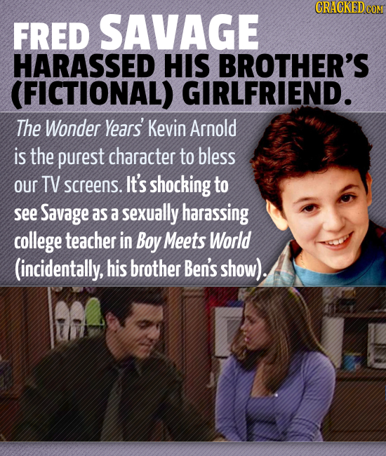 CRACKED co FRED SAVAGE HARASSED HIS BROTHER'S (FICTIONAL) GIRLFRIEND. The Wonder Years' Kevin Arnold is the purest character to bless our TV screens.