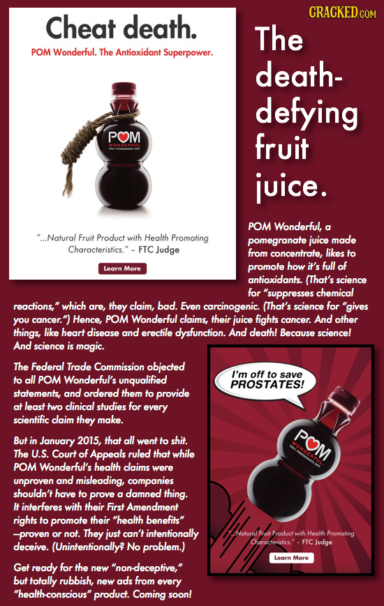 death. CRACKED.COM Cheat The POM Wonderful. The Antioxidant Superpower. death- defying POM fruit juice. POM Wonderful, ...Natural Fruit Product with