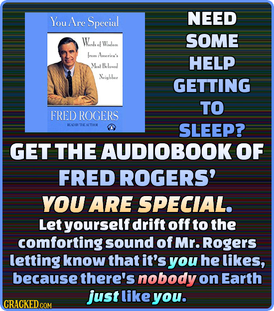 You Special NEED Are Wl SOME of Wisdom frem America's HELP Mos Belaveed Neighber GETTING TO FRED ROGERS RENDINTHEMLTHIOR SLEEP? GET THE AUDIOBOOK OF F