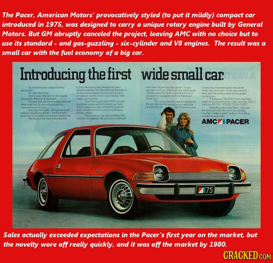 The Pacer, American Motors' provocatively styled (to put it mildly) compact car introduced in 1975, was designed to carry a unique rotary engine built