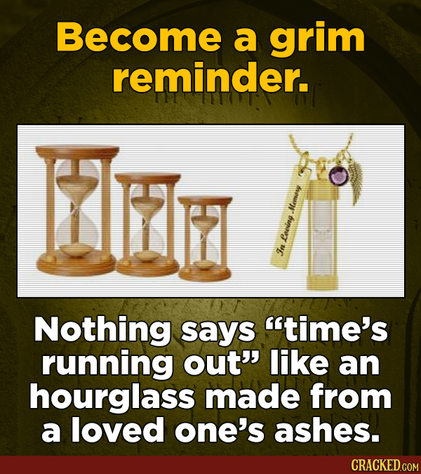 21 Somewhat Unhinged Things You Can Do With Your Cremated Remains