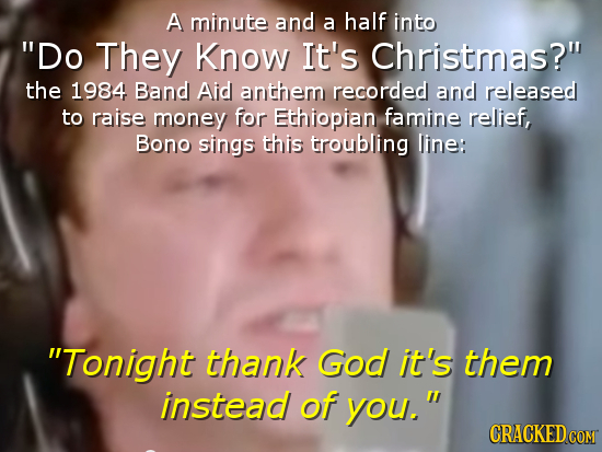 A minute and a half into Do They Know It's Christmas? the 1984 Band Aid anthem recorded and released to raise money for Ethiopian famine relief, Bon