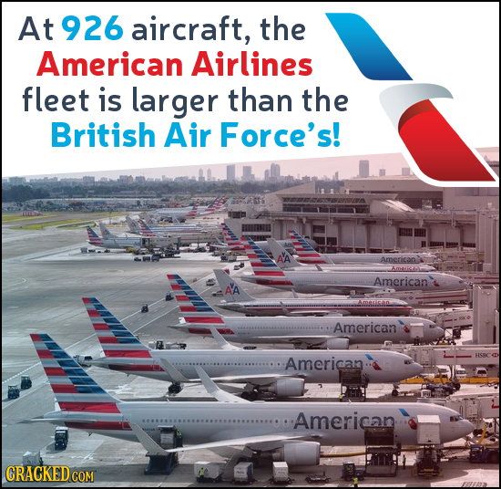 At 926 aircraft, the American Airlines fleet is larger than the British Air Force's! American American American Americann American