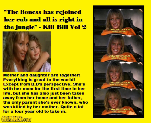 The lioness has rejoined her culb and all is right in the jungle'- Kill Bill Vol 2 UMA THURMAN 11171 dde UMA THURMAN AIA The Tarde Mother and daught