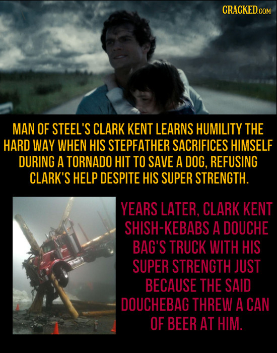 MAN OF STEEL'S CLARK KENT LEARNS HUMILITY THE HARD WAY WHEN HIS STEPFATHER SACRIFICES HIMSELF DURING A TORNADO HIT TO SAVE A DOG, REFUSING CLARK'S HEL
