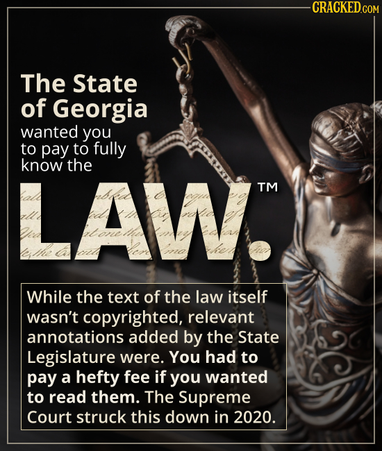 The state of Georgia wanted you to pay to fully know the  LAW. - While the text of the law itself wasn't copyrighted, relevant annotations added by th
