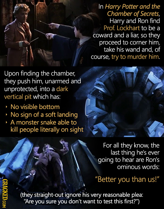 In Harry Potter and the Chamber of Secrets, Harry and Ron find Prof. Lockhart to be a coward and a liar, SO they proceed to corner him, take his wand