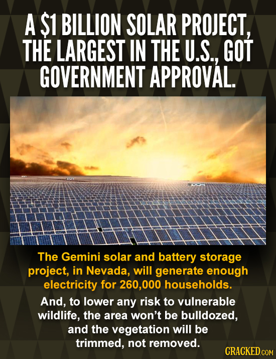 A $1 BILLION SOLAR PROJECT, THE LARGEST IN THE U.S., GOT GOVERNMENT APPROVAL. The Gemini solar and battery storage project, in Nevada, will generate e