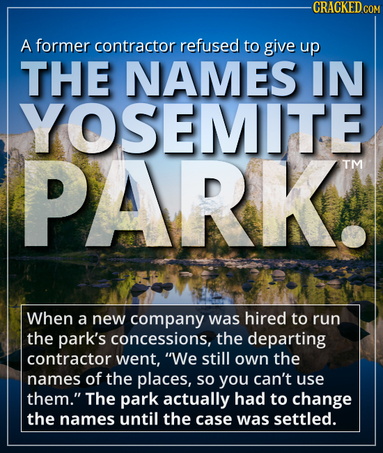 A former contractor refused to give up THE NAMES IN YOSEMITE PARK. - When a new company was hired to run the park's concessions, the departing contrac