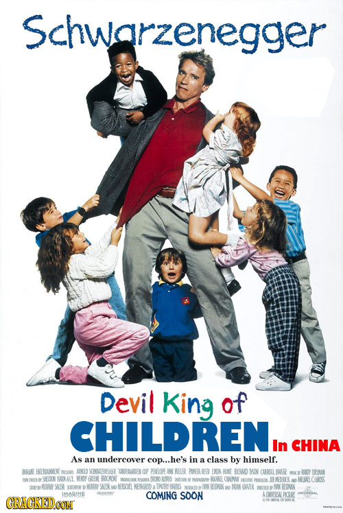 Schwarzenegger Devil King of CHILDREN, In CHINA As an undercover cop... .he's in a class by himself. MIGNE BROBLINWENT NETND INYID STHREMGOER BBARGEN