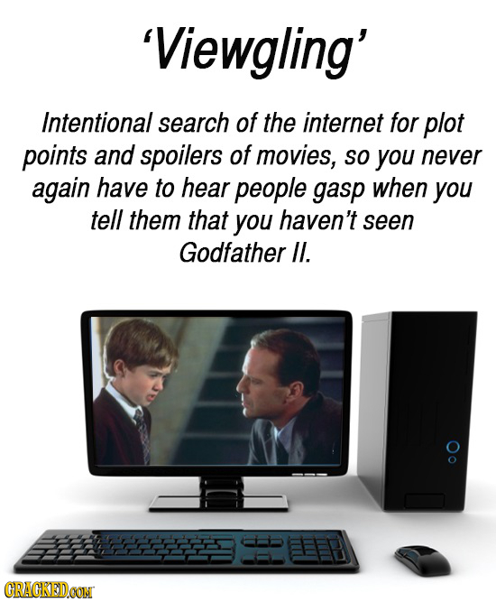 'Viewgling' Intentional search of the internet for plot points and spoilers of movies, So you never again have to hear people gasp when you tell them