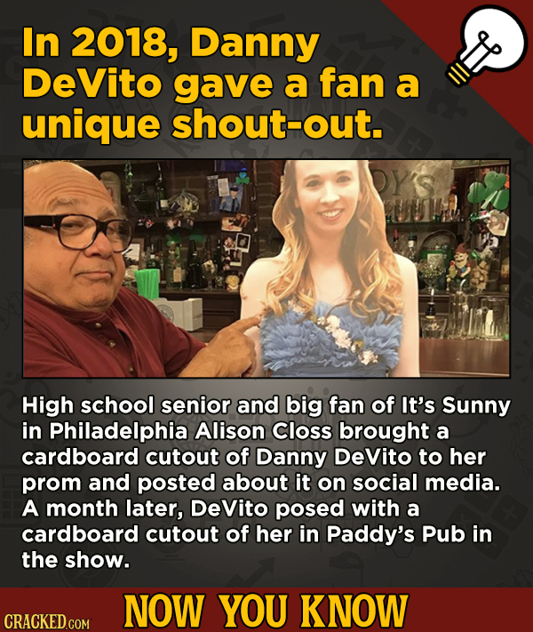 13 Movie-Related And Other Facts You Had No Clue About --In 2018, Danny DeVito gave a fan a unique shout-out. OY's High school