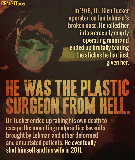 In 1978, Dr. Glen Tucker operated on Jan Lehman's broken nose. He rolled her into a creepily empty operating room and ended up brutally tearing the st