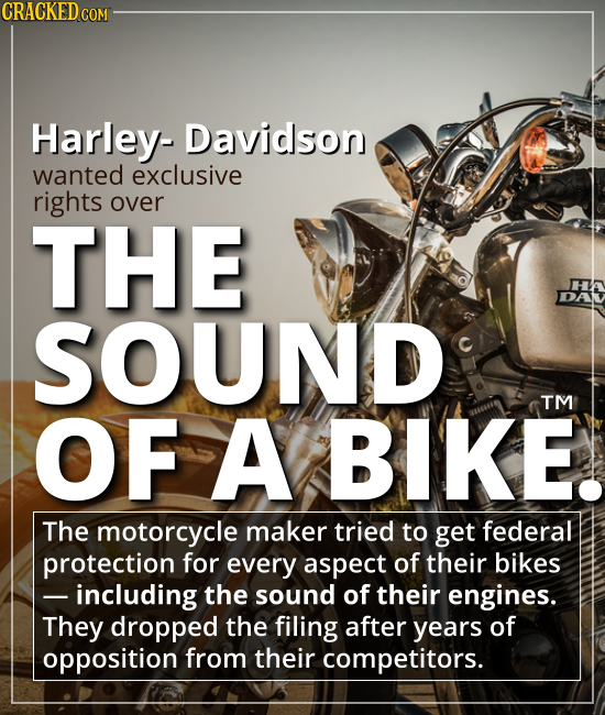 Harley Davidson wanted exclusive rights over THE SOUND OF A BIKE. - The motorcycle maker tried to get federal protection for every aspect of their bik
