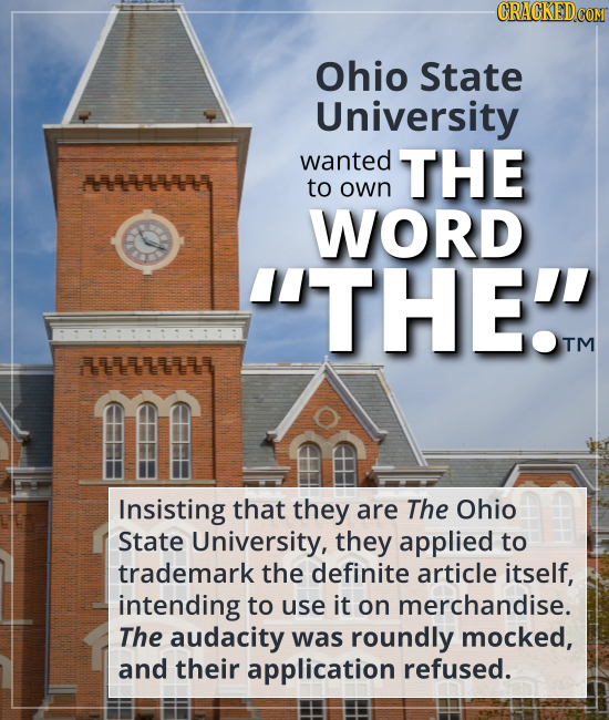"Ohio State University wanted to own THE WORD ""THE."" - Insisting that they are The Ohio State University, they applied to trademark the definite articl"
