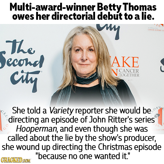 rd-winner Betty Thomas owes herdirwinner debut to a lie. uy The Second AKE city N CANCER TOGETHER She told a Variety reporter she would be directing a