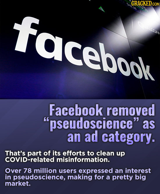 GRAGKEDO facebook Facebook removed pseudoscience as an ad category. That's part of its efforts to clean up COVID-related misinformation. Over 78 mil