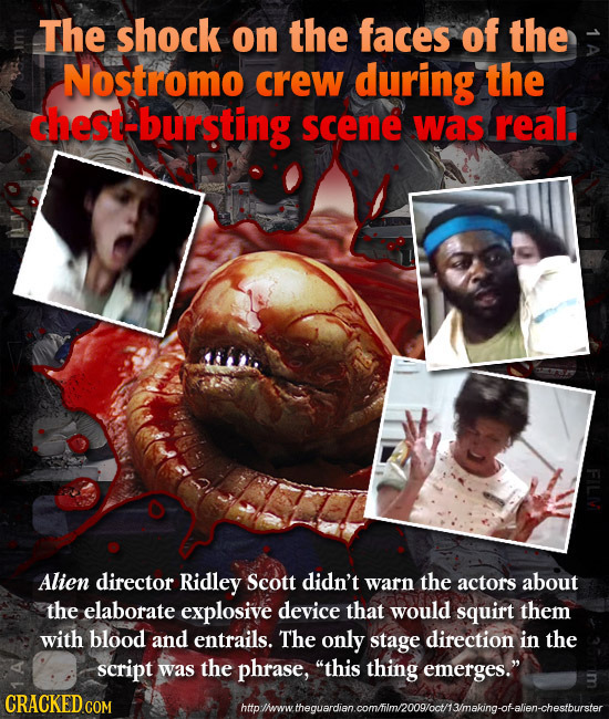 The shock on the faces of the Nostromo crew during the est-bursting scene was real. Alien director Ridley Scott didn't warn the actors about the elabo