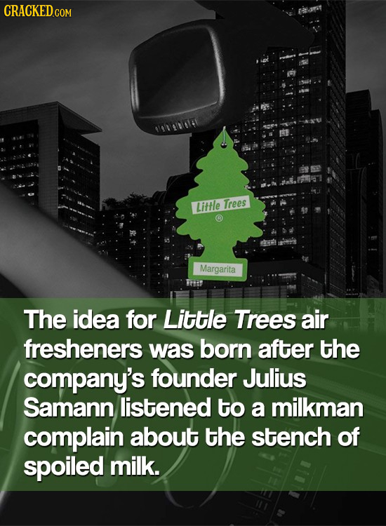 CRACKED.COM 14110141 Little Trees Margarita Fri The idea for Little Trees air fresheners was born after the company's founder Julius Samann listened t
