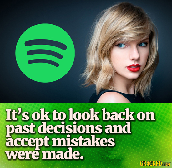 ( It's ok to look back on past decisions and accept mistakes were made. CRACKEDCOMT