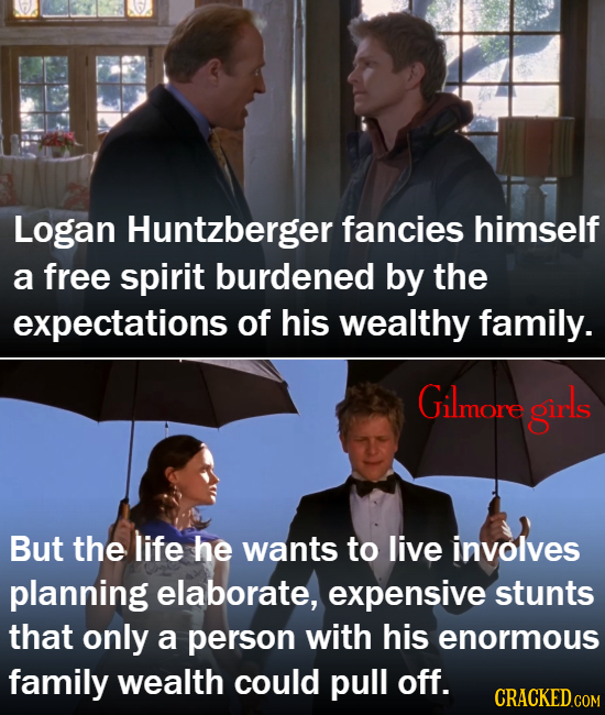 Logan Huntzberger fancies himself a free spirit burdened by the expectations of his wealthy family. Gilmore girls But the life he wants to live involv