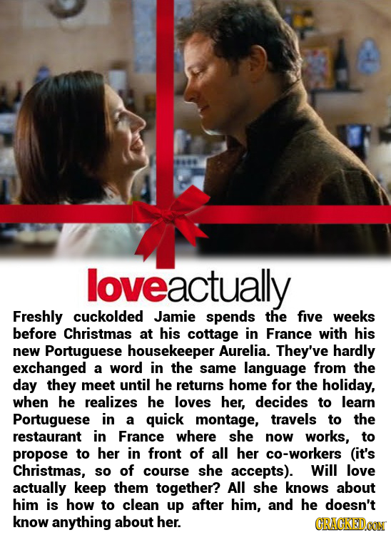 44 actually Freshly cuckolded Jamie spends the five weeks before Christmas at his cottage in France with his new Portuguese housekeeper Aurelia. They'