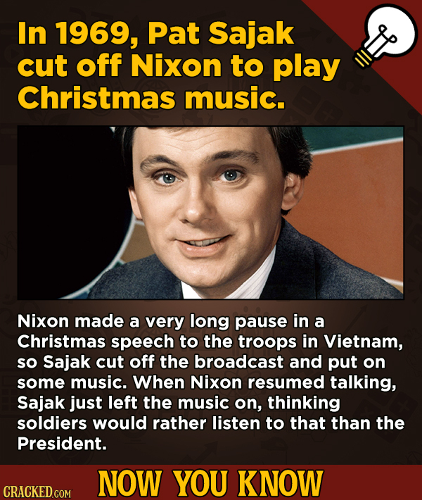 A Fresh Serving Of Trivia About Science, History, Movies, And More - In 1969, Pat Sajak cut off Nixon to play Christmas music.