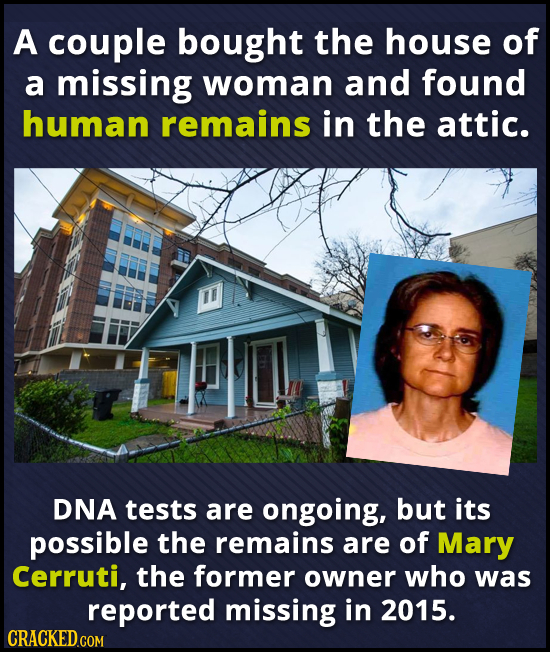 A couple bought the house of a missing woman and found human remains in the attic. DNA tests are ongoing, but its possible the remains are of Mary Cer