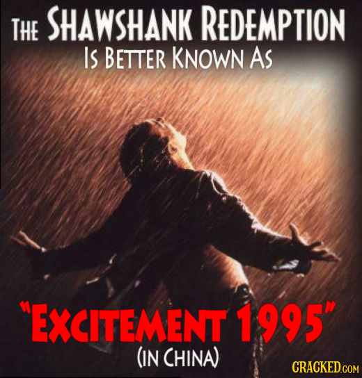 REDEMPTION THE SHAWSHANK IS BETTER KNOWN As EXCITEMENT 1995 (IN CHINA) CRACKED.COM