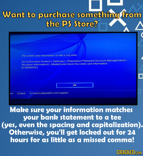 Want to purchase something from the pS Store? The credit card information on file Is not valid. Management) > Go to [Function screenl ISettingsl (Plav