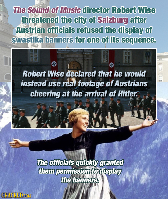 The Sound of Music director Robert Wise threatened the city of Salzburg after Austrian officials refused the display of swastika banners for one of it