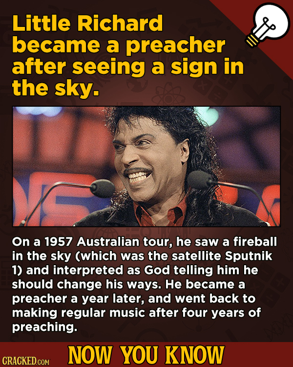 A Fresh Serving Of Trivia About Science, History, Movies, And More - Little Richard became a preacher after seeing a sign in