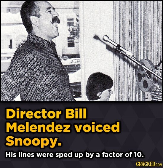 Director Bill Melendez voiced Snoopy. His lines were sped up by a factor of 10.