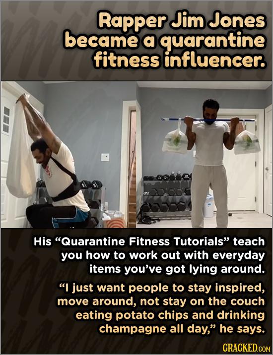 Rapper Jim Jones became a quarantine fitness influencer. His Quarantine Fitness Tutorials teach you how to work out with everyday items you've got l