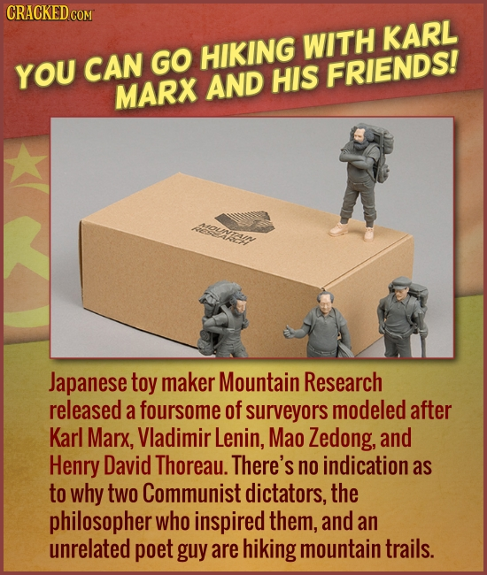 CRACKED cO GO HIKING WITH KARL YOU CAN AND HIS FRIENDS! MARX OuNAY Japanese toy maker Mountain Research released a foursome of surveyors modeled after