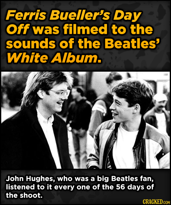 Bonkers Ways Famous Creators Made Iconic Works - Ferris Bueller's Day Off was filmed to the sounds of the Beatles'