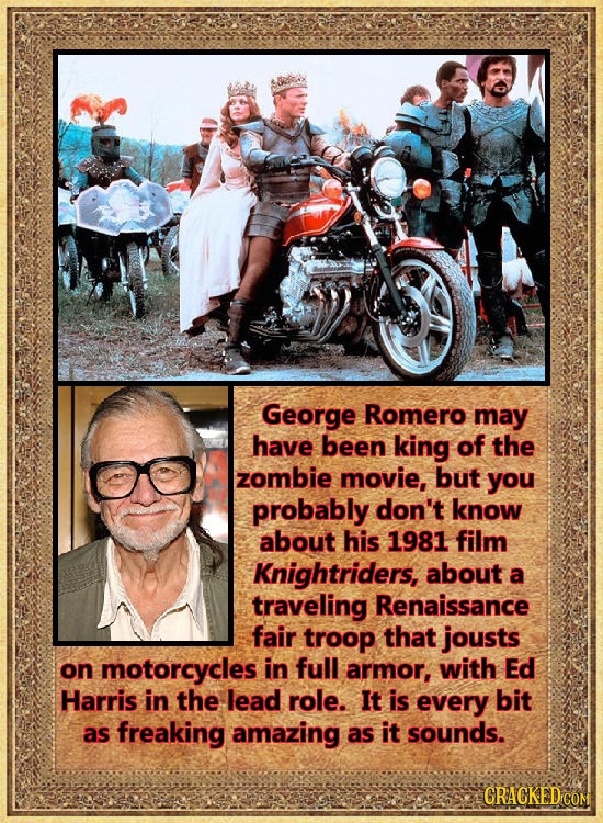George Romero may have been king of the zombie movie, but you probably don't know about his 1981 film Knightriders, about a traveling Renaissance fair