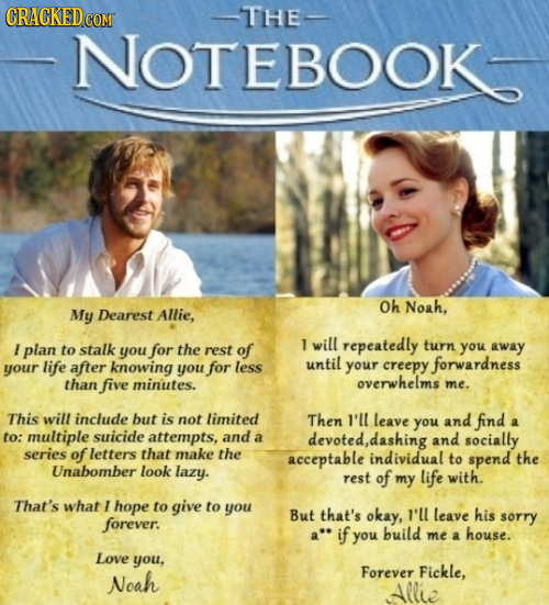 CRACKEDcO THE- NOTEBOOK Oh Noah, My Dearest Allie, will plan to stalk 1 I away you for the rest of repeatedly turn you after knowing until your life y