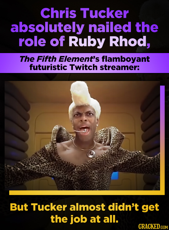 Chris Tucker absolutely nailed the role of Ruby Rhod, The Fifth Element's flamboyant futuristic Twitch streamer: But Tucker almost didn't get the job