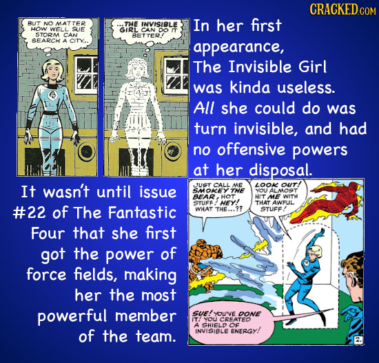 BUT NO MATTER THE INVISIBLE In her first HOW WELL SUE GIRL CAN DO rT STOMA CAN BETTER! SEARCH A CITY... appearance, The Invisible Girl was kinda usele