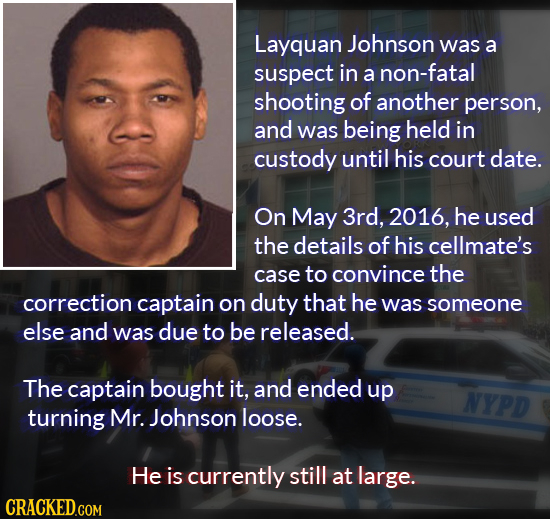 Layquan Johnson was a suspect in a non-fatal shooting of another person, and was being held in custody until his court date. On May 3rd, 2016, he used